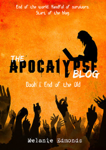 The Apocalypse Blog Book 1: End of the Old