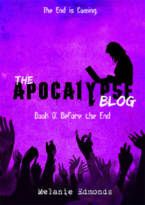 The Apocalypse Blog Book 0: Before the End